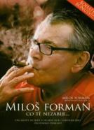 Milos Forman: Co te nezabije...