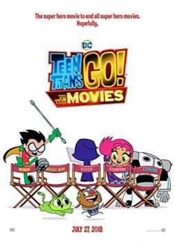 Teen Titans Go! To the Movies (2018)<br><small><i>Teen Titans Go! To the Movies</i></small>