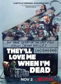 They'll Love Me When I'm Dead (2018)<br><small><i>They'll Love Me When I'm Dead</i></small>