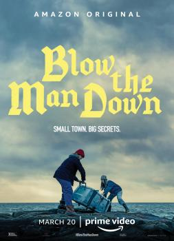 Blow the Man Down (2019)<br><small><i>Blow the Man Down</i></small>