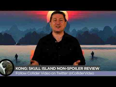 Kong: Skull Island - Collider Movie Review