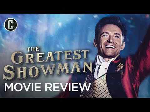 The Greatest Showman - Collider Movie Review