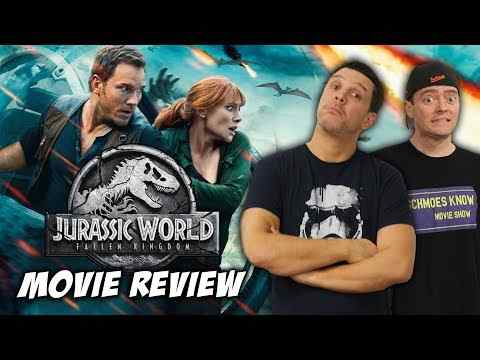 Jurassic World: Fallen Kingdom - Schmoeville Movie Review